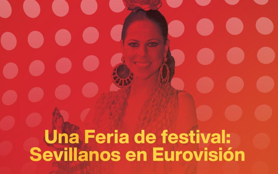Una Feria de festival: todos los sevillanos que fueron a Eurovisión