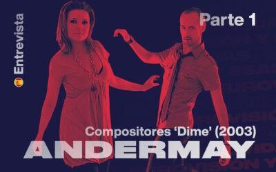 Andermay (I): 'La primera versión de Dime se llamaba…'