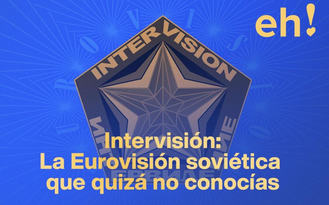 Intervisión: la Eurovisión soviética que quizá no conocías