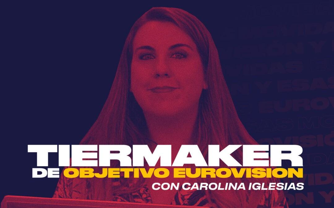 tiermaker objetivo eurovision carolina iglesias